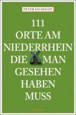111 Orte am Niederrhein, die man gesehen haben muß