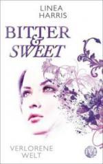 Bitter & Sweet - Verlorene Welt - Linea Harris
