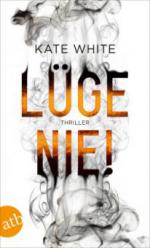 Lüge nie! - Kate White