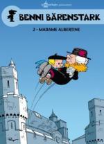 Benni Bärenstark 02. Madame Albertine