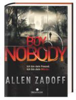 Boy Nobody 01. Ich bin dein Freund. Ich bin dein Mörder.
