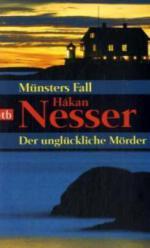 Münsters Fall. Der unglückliche Mörder