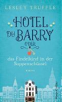 Hotel du Barry oder das Findelkind in der Suppenschüssel - Lesley Truffle