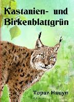 Kastanien- u d Birkenblattgrün