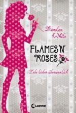 Lebe lieber übersinnlich - Flames 'n' Roses