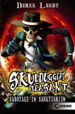 Skulduggery Pleasant 4 - Sabotage im Sanktuarium