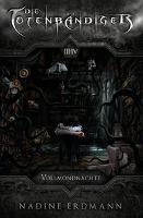 Die Totenbändiger. Staffel 1: Äquinoktium. Vollmondnächte. Band 3-4