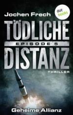 TÖDLICHE DISTANZ - Episode 5: Geheime Allianz