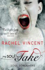 My Soul to Take (Soul Screamers, Book 1)