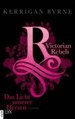 Victorian Rebels - Das Licht unserer Herzen