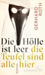 Die Hölle ist leer - die Teufel sind alle hier - Gerhard Roth