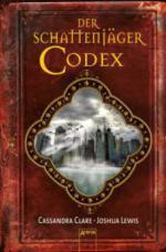 Chroniken der Unterwelt / Chroniken der Schattenjäger. Der Schattenjäger-Codex
