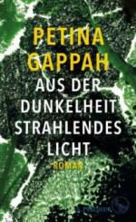 Aus der Dunkelheit strahlendes Licht - Petina Gappah