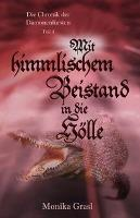 Die Chronik der Dämonenfürsten, Mit himmlischem Beistand in die Hölle
