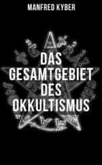Das Gesamtgebiet des Okkultismus