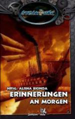SteamPunk 01 - Erinnerungen an Morgen