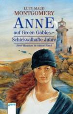 Anne auf Green Gables, Schicksalhafte Jahre