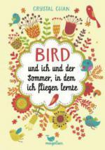 Bird und ich und der Sommer, in dem ich fliegen lernte