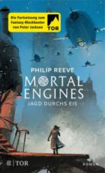 Mortal Engines - Jagd durchs Eis - Philip Reeve
