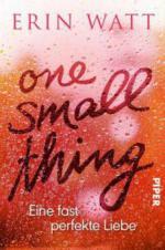 One Small Thing - Eine fast perfekte Liebe