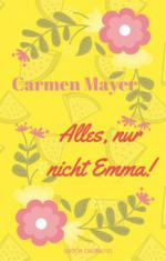Alles, nur nicht Emma!