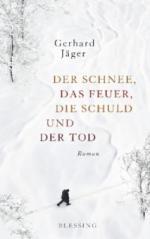 Der Schnee, das Feuer, die Schuld und der Tod
