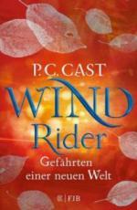 Wind Rider: Gefährten einer neuen Welt - P. C. Cast