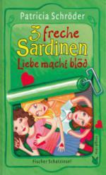 3 freche Sardinen, Liebe macht blöd