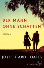 Der Mann ohne Schatten - Joyce Carol Oates