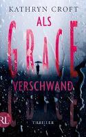Als Grace verschwand - Kathryn Croft