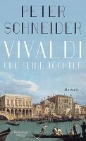 Vivaldi und seine Töchter - Peter Schneider