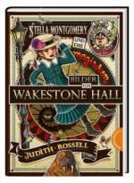 Stella Montgomery und die magischen Bilder von Wakestone Hall