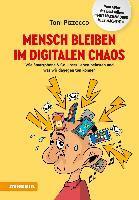 Mensch bleiben im digitalen Chaos