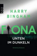 Fiona: Unten im Dunkeln - Harry Bingham