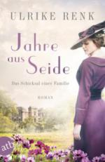 Jahre aus Seide - Ulrike Renk