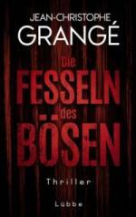 Die Fesseln des Bösen - Jean-Christophe Grangé