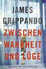 Zwischen Wahrheit und Lüge - James Grippando