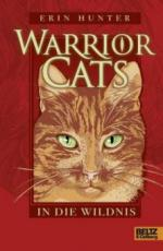 Warrior Cats Staffel I 01 - In die Wildnis