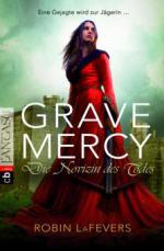 Grave Mercy 01 - Die Novizin des Todes