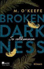 Broken Darkness. So vollkommen - M. O'Keefe