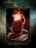 Die Chroniken der Seelenwächter - Band 6: Spiel mit dem Feuer (Urban Fantasy)