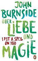 Über Liebe und Magie - I Put a Spell on You - John Burnside