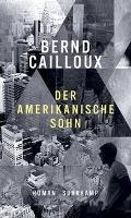 Der amerikanische Sohn - Bernd Cailloux
