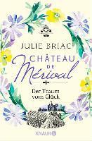 Château de Mérival. Der Traum vom Glück - Julie Briac
