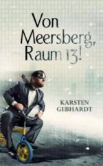 Von Meersberg, Raum 13!