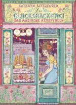 Die Glücksbäckerei - Das magische Rezeptbuch