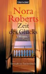 Roberts, N: Zeit des Glücks