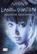 Land der Schatten 01. Magische Begegnung