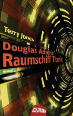 Douglas Adams' Raumschiff Titanic