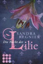 Die Lilien-Reihe, Band 2: Die Nacht der Lilie - Sandra Regnier